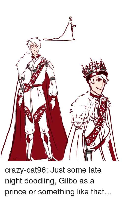 Crazy, Prince, and Target: crazy-cat96:  Just some late night doodling, Gilbo as a prince or something like that…