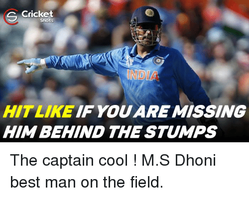 You Are Missed: Cricket  S Shots  HIT LIKE IF YOU ARE MISSING  HIM BEHIND THE STUMPS The captain cool ! M.S Dhoni best man on the field.
