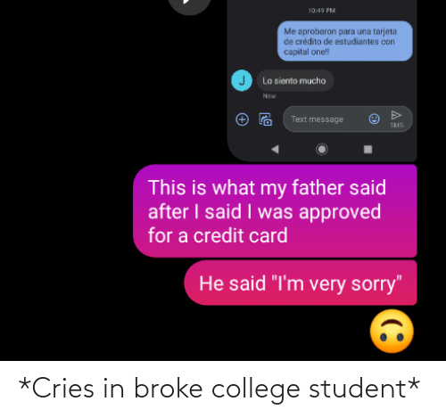 College Student: *Cries in broke college student*