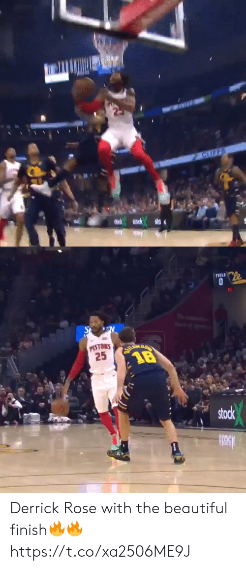 Beautiful, Derrick Rose, and Memes: CRIFS  stock slock  sto   Cle  FONLD  St  PISTONS  25  VDMBO  18  stock Derrick Rose with the beautiful finish🔥🔥 https://t.co/xa2506ME9J