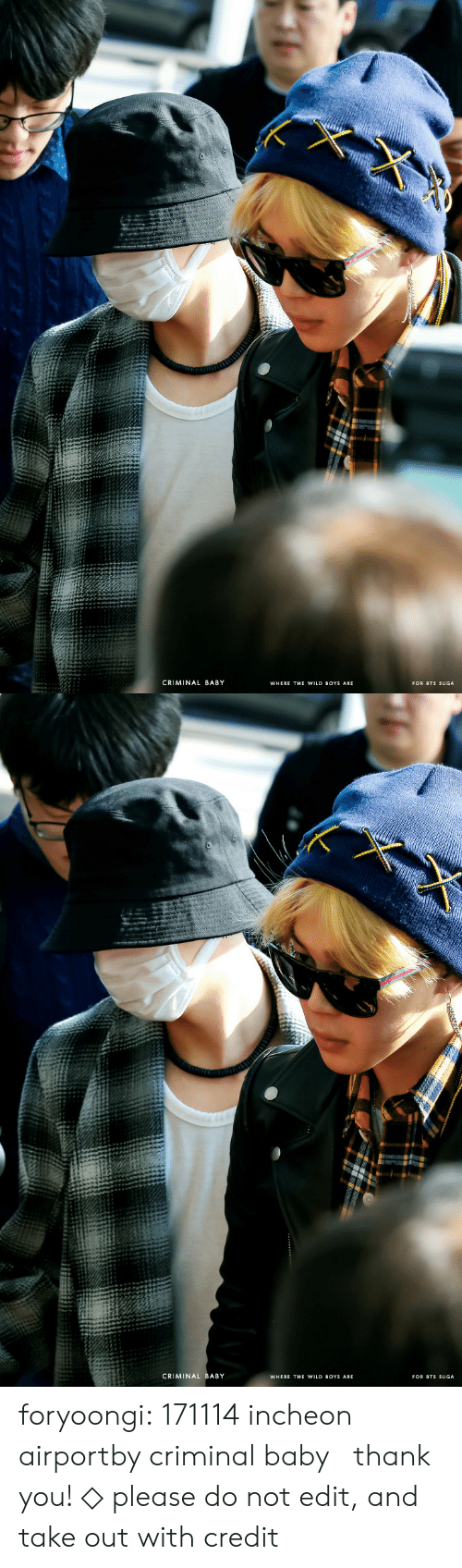bts suga: CRIMINAL BABY  WHERE THE WILD BOYS ARE  FOR BTS SUGA   CRIMINAL BABY  WHERE THE WILD BOYS ARE  FOR BTS SUGA foryoongi:  171114 incheon airportby criminal baby。 thank you! ◇ please do not edit, and take out with credit。