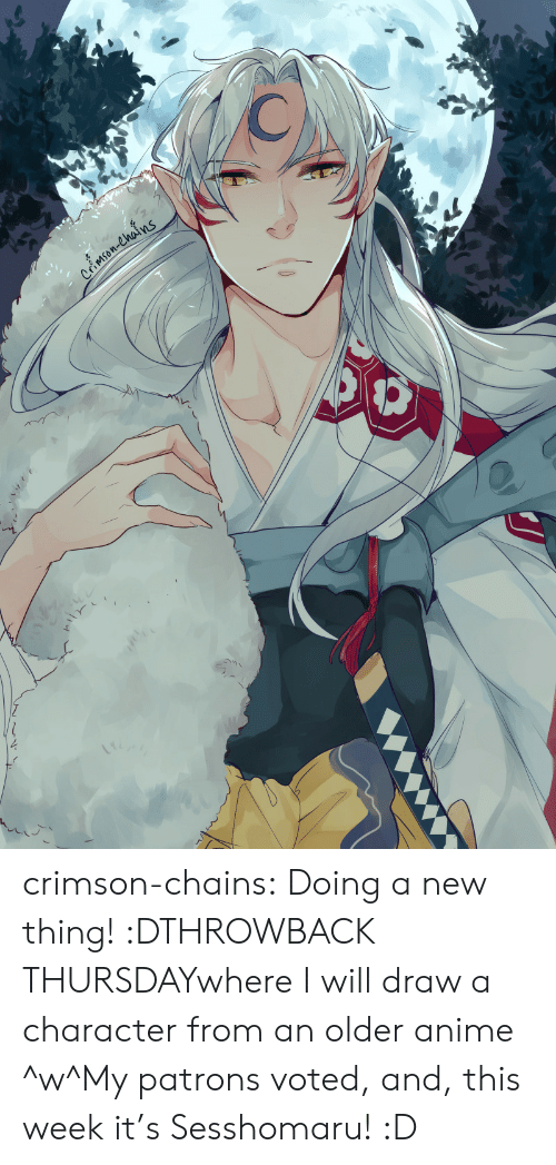 Throwback Thursday: CriMsOn-Chains  2 crimson-chains:  Doing a new thing! :DTHROWBACK THURSDAYwhere I will draw a character from an older anime ^w^My patrons voted, and, this week it's Sesshomaru! :D