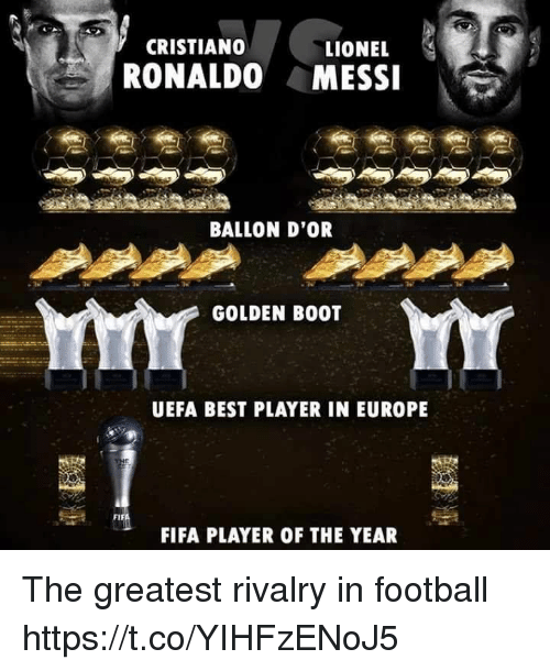 bests: CRISTIANO  LIONEL  RONALDO MESSI  BALLON D'OR  GOLDEN BOOT  UEFA BEST PLAYER IN EUROPE  FI  FIFA PLAYER OF THE YEAR The greatest rivalry in football https://t.co/YIHFzENoJ5