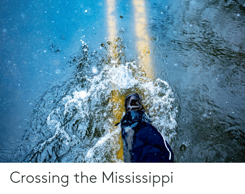Mississippi: Crossing the Mississippi