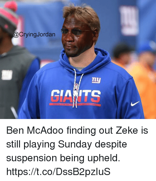 upheld: @CryingJordan  nuy Ben McAdoo finding out Zeke is still playing Sunday despite suspension being upheld. https://t.co/DssB2pzIuS