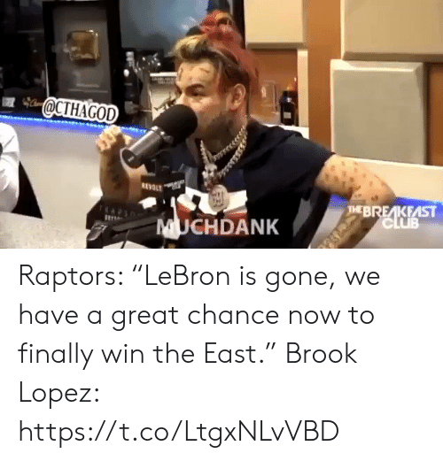 """Sports, Gone, and Now: @CTHAGOD  HBREAKEAST Raptors: """"LeBron is gone, we have a great chance now to finally win the East.""""    Brook Lopez: https://t.co/LtgxNLvVBD"""