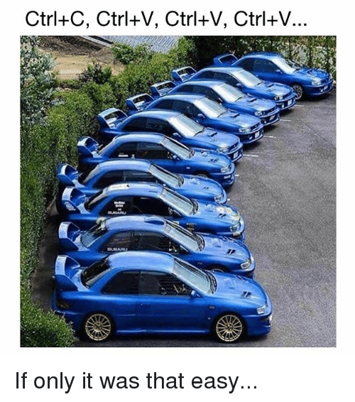 ctrl-c: Ctrl+C, Ctrl+V, Ctrl+V, Ctrl+V... If only it was that easy...