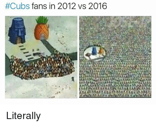 Cubs Fans:  #Cubs fans in 2012 vs 2016 Literally