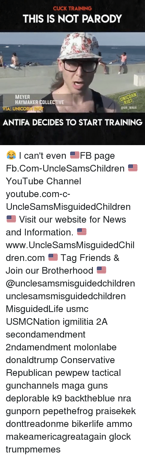 Unicorning: CUCK TRAINING  THIS IS NOT PARODY  MEYER  HAYMAKER COLLECTIVE  UNICORN  A: UNICO  UR NINJA  ANTIFA DECIDES TO START TRAINING 😂 I can't even 🇺🇸FB page Fb.Com-UncleSamsChildren 🇺🇸YouTube Channel youtube.com-c-UncleSamsMisguidedChildren 🇺🇸 Visit our website for News and Information. 🇺🇸 www.UncleSamsMisguidedChildren.com 🇺🇸 Tag Friends & Join our Brotherhood 🇺🇸 @unclesamsmisguidedchildren unclesamsmisguidedchildren MisguidedLife usmc USMCNation igmilitia 2A secondamendment 2ndamendment molonlabe donaldtrump Conservative Republican pewpew tactical gunchannels maga guns deplorable k9 backtheblue nra gunporn pepethefrog praisekek donttreadonme bikerlife ammo makeamericagreatagain glock trumpmemes