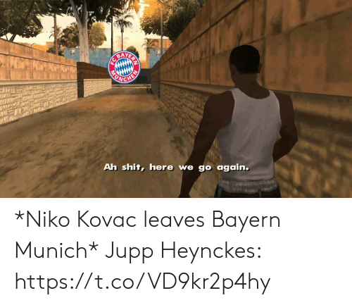 here we go again: CURAYERY  Ah shit, here we go again.  MU *Niko Kovac leaves Bayern Munich*  Jupp Heynckes: https://t.co/VD9kr2p4hy