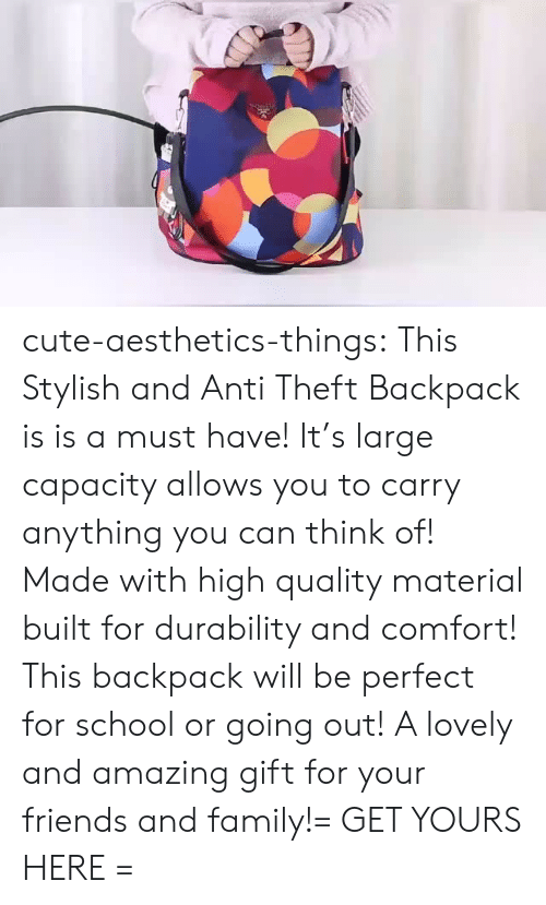 Is Is: cute-aesthetics-things:  This Stylish and Anti Theft Backpack is is a must have! It's large capacity allows you to carry anything you can think of! Made with high quality material built for durability and comfort! This backpack will be perfect for school or going out! A lovely and amazing gift for your friends and family!= GET YOURS HERE =