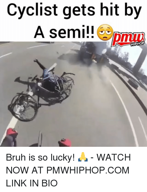 Semy: Cyclist gets hit by  A semi!!  pmuu  HIPHORP Bruh is so lucky! 🙏 - WATCH NOW AT PMWHIPHOP.COM LINK IN BIO
