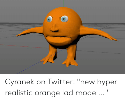 "Orange Lad: Cyranek on Twitter: ""new hyper realistic orange lad model… """