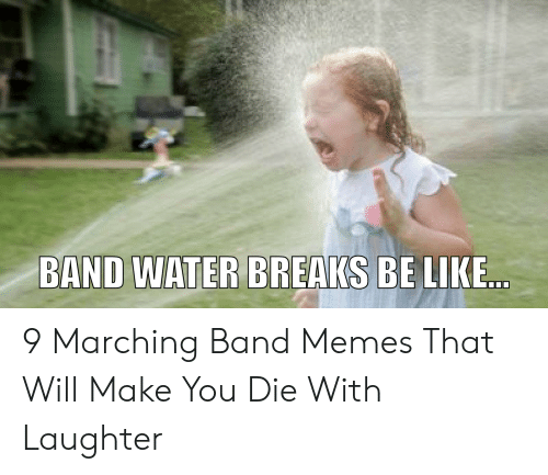 Marching Band Memes: D M 9 Marching Band Memes That Will Make You Die With Laughter
