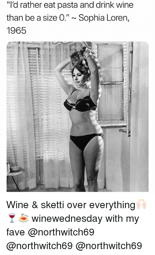"""Sketti: """"'d rather eat pasta and drink wine  than be a size 0."""" ~ Sophia Loren,  1965 Wine & sketti over everything🙌🏻🍷🍝 winewednesday with my fave @northwitch69 @northwitch69 @northwitch69"""