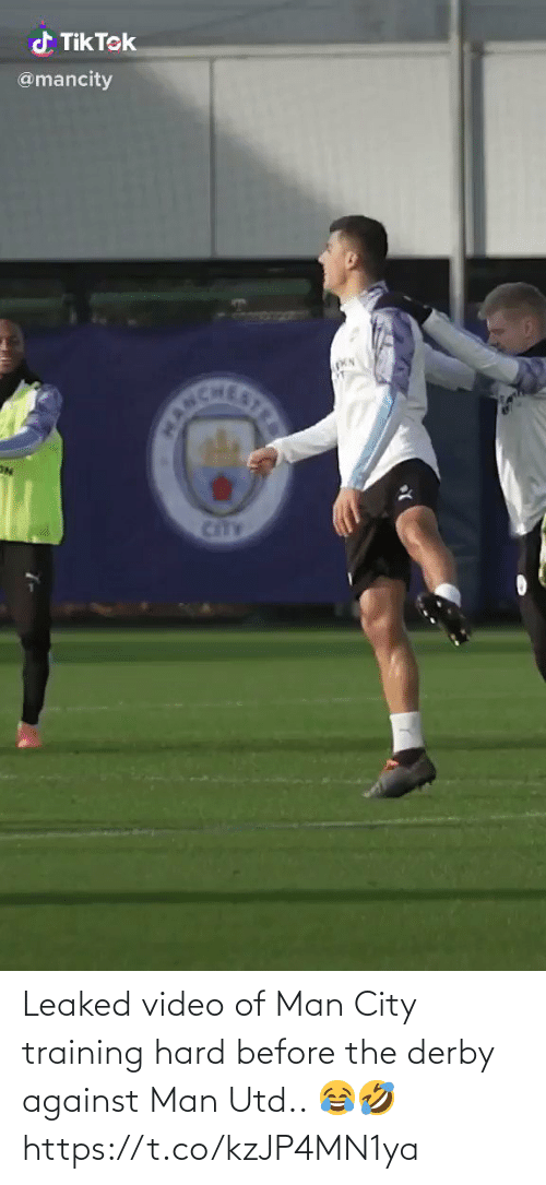 derby: d Tik Tek  @mancity  CANCHE  STRE  CitTY Leaked video of Man City training hard before the derby against Man Utd.. 😂🤣 https://t.co/kzJP4MN1ya