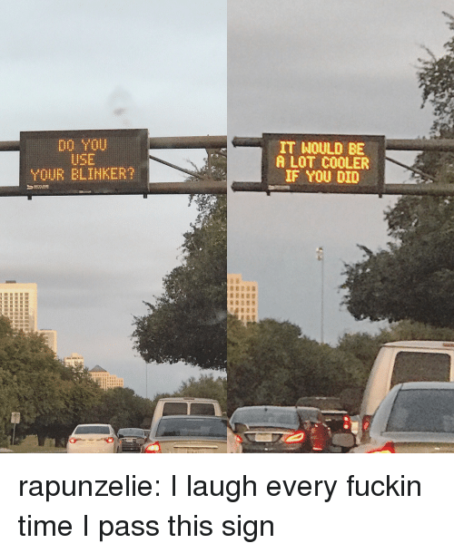 Target, Tumblr, and Blog: D0 YOU  USE  YOUR ELINKER?  IT NOULD BE  A LOT C0OLER  IF YOU DID rapunzelie: I laugh every fuckin time I pass this sign