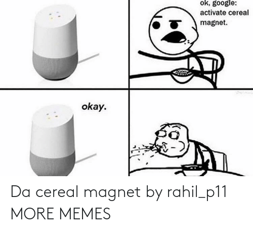 cereal: Da cereal magnet by rahil_p11 MORE MEMES