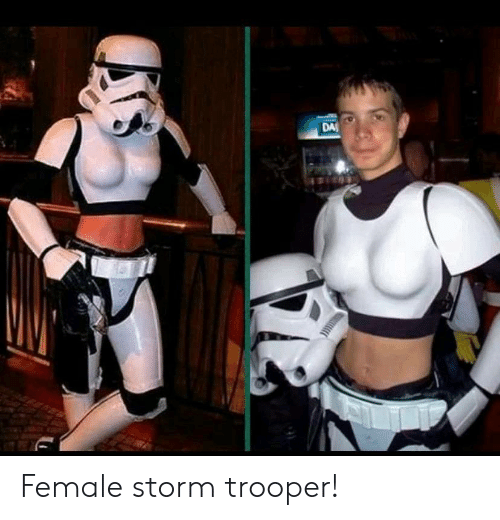 storm: DA Female storm trooper!