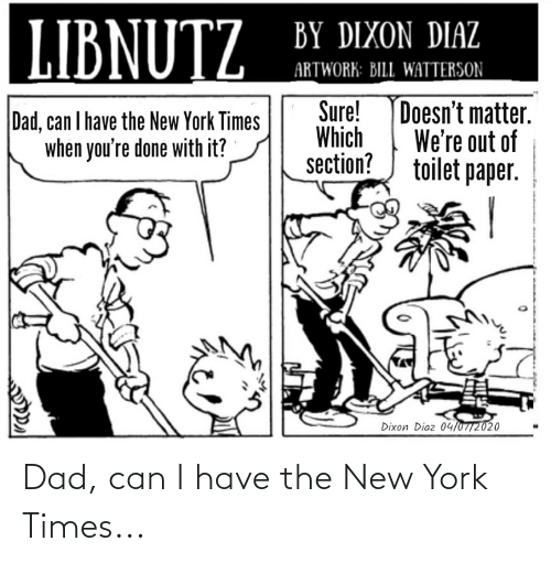 Can I Have: Dad, can I have the New York Times...