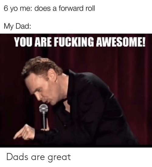 dads: Dads are great