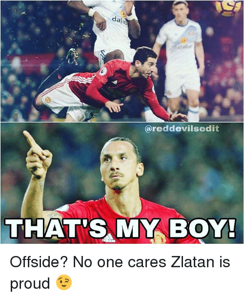 no-one-care: daia  ereddevilsedit  THAT'S MY BOY! Offside? No one cares Zlatan is proud 😉