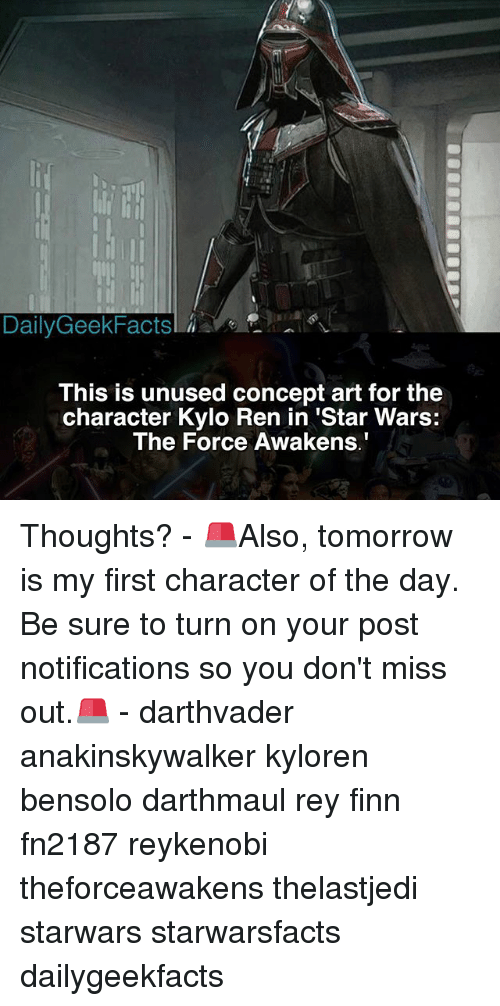 Star Wars: The Force Awakens: Daily GeekFactsl  This is unused concept art for the  character Kylo Ren in 'Star Wars:  The Force Awakens. Thoughts? - 🚨Also, tomorrow is my first character of the day. Be sure to turn on your post notifications so you don't miss out.🚨 - darthvader anakinskywalker kyloren bensolo darthmaul rey finn fn2187 reykenobi theforceawakens thelastjedi starwars starwarsfacts dailygeekfacts
