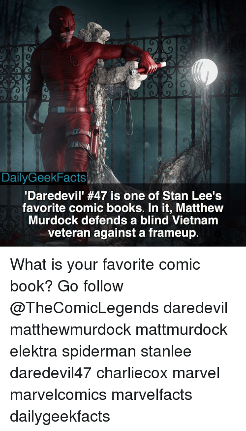 elektra: DailyGeekFacts.A  'Daredevil' #47 is one of Stan Lee's  favorite comic books. In it, Matthew  Murdock defends a blind Vietnam  veteran against a frameup What is your favorite comic book? Go follow @TheComicLegends daredevil matthewmurdock mattmurdock elektra spiderman stanlee daredevil47 charliecox marvel marvelcomics marvelfacts dailygeekfacts