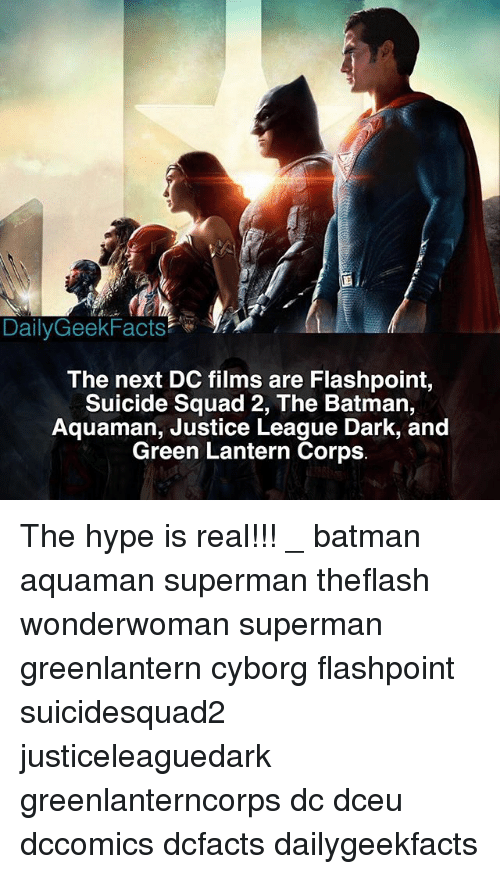 Corpsing: DailyGeekFacts  The next DC films are Flashpoint,  Suicide Squad 2, The Batman,  Aquaman, Justice League Dark, and  Green Lantern Corps The hype is real!!! _ batman aquaman superman theflash wonderwoman superman greenlantern cyborg flashpoint suicidesquad2 justiceleaguedark greenlanterncorps dc dceu dccomics dcfacts dailygeekfacts