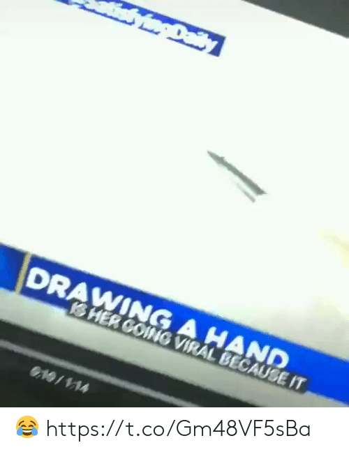 Sher, Viral, and Drawing: Daiy  DRAWING A HAND  SHER GOING VIRAL BECAUSE IT  O19/114 😂 https://t.co/Gm48VF5sBa
