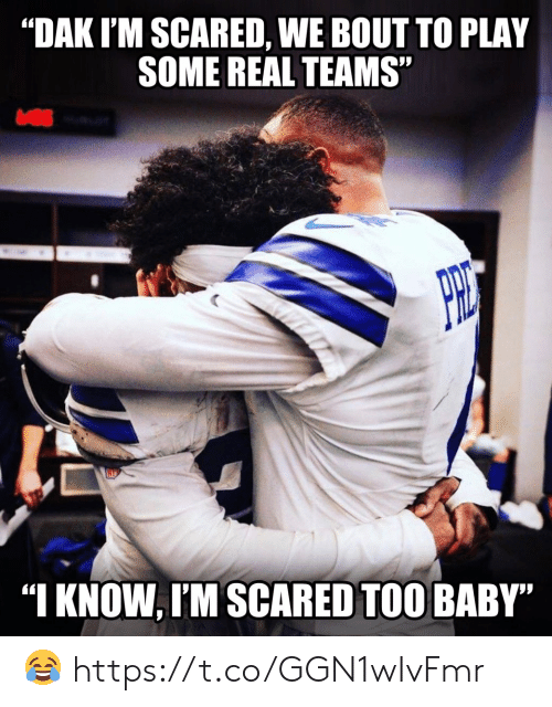 """Football, Nfl, and Sports: """"DAK I'M SCARED, WE BOUT TO PLAY  SOME REAL TEAMS""""  """"I KNOW, I'M SCARED TOO BABY"""" ? https://t.co/GGN1wIvFmr"""