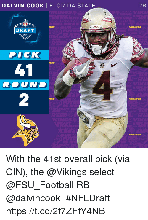 FSU Florida State University: DALVIN COOK I FLORIDA STATE  ACC  NNGS  DRAFT  2017  DICK  NGS  NGS  RB  VIKINGS  VIKINGS  VIKINGS With the 41st overall pick (via CIN), the @Vikings select @FSU_Football RB @dalvincook!  #NFLDraft https://t.co/2f7ZFfY4NB