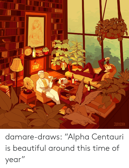 "alpha: DAMARE damare-draws:    ""Alpha Centauri is beautiful around this time of year"""
