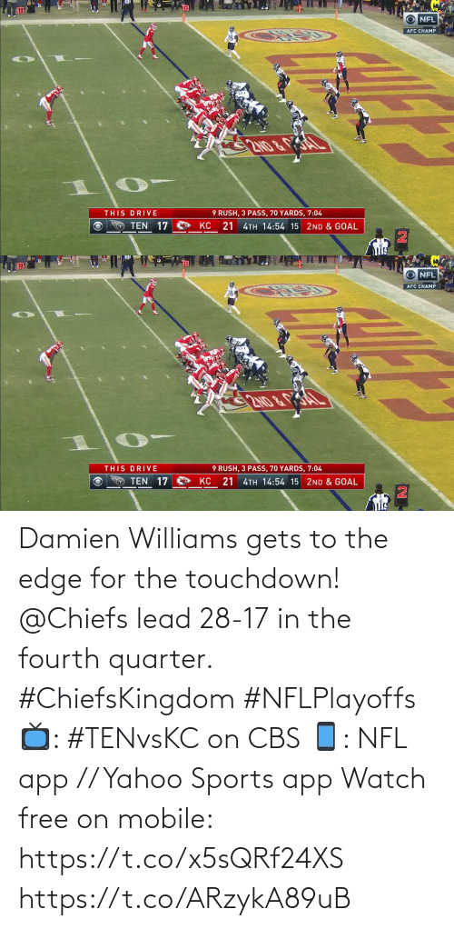 yahoo sports: Damien Williams gets to the edge for the touchdown!  @Chiefs lead 28-17 in the fourth quarter. #ChiefsKingdom #NFLPlayoffs  📺: #TENvsKC on CBS 📱: NFL app // Yahoo Sports app Watch free on mobile: https://t.co/x5sQRf24XS https://t.co/ARzykA89uB