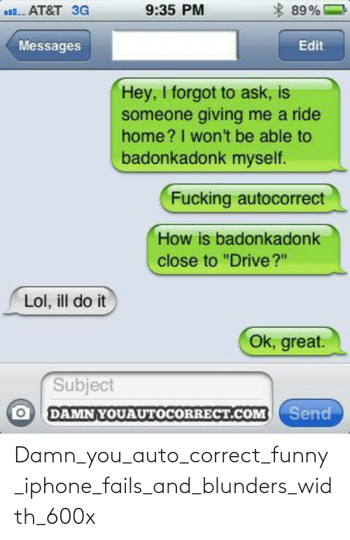 damn: Damn_you_auto_correct_funny_iphone_fails_and_blunders_width_600x