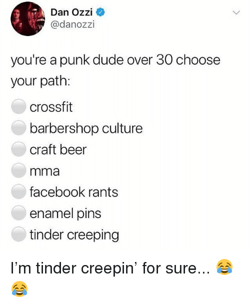 Barbershop: Dan Ozzi  @danozzi  you're a punk dude over 30 choose  your path:  crossfit  barbershop culture  craft beer  mma  facebook rants  enamel pins  tinder creeping I'm tinder creepin' for sure... 😂😂