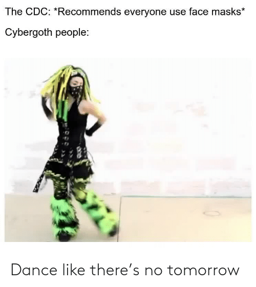 Tomorrow: Dance like there's no tomorrow
