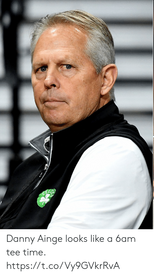 tee: Danny Ainge looks like a 6am tee time. https://t.co/Vy9GVkrRvA