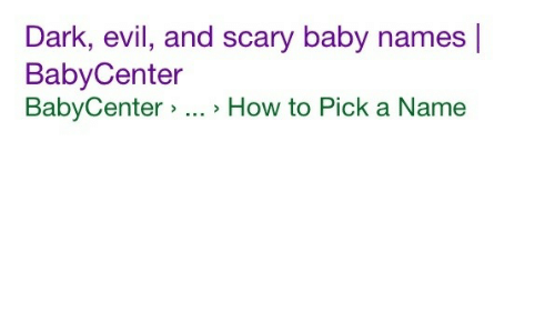Babycenter: Dark, evil, and scary baby names  BabyCenter  BabyCenter > . How to Pick a Name