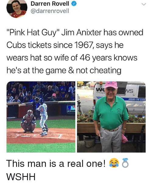 "Not Cheating: Darren Rovell  @darrenrovell  ""Pink Hat Guy"" Jim Anixter has owned  Cubs tickets since 1967, says he  wears hat so wife of 46 years knows  he's at the game & not cheating  RDUND &THE CLOCK  B cor This man is a real one! 😂💍 WSHH"