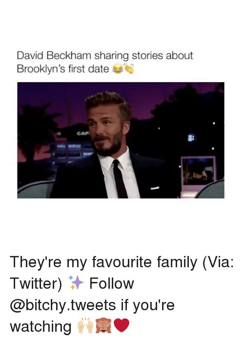 Bitchi: David Beckham sharing stories about  Brooklyn's first date They're my favourite family (Via: Twitter) ✨ Follow @bitchy.tweets if you're watching 🙌🏼🙈❤