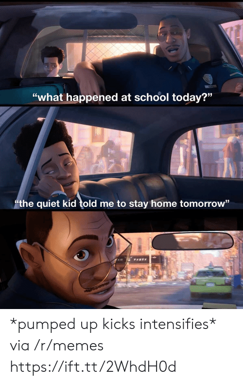 "davis: DAVIS  ""what happened at school today?""  the quiet kid told me to stay home tomorrow"" *pumped up kicks intensifies* via /r/memes https://ift.tt/2WhdH0d"