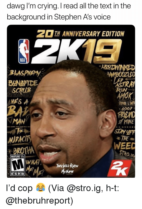 esrb: dawg I'm crying. I read all the text in the  background in Stephen A's voice  TH ANNIVERSARY EDITION  NBA  HORDNINKED  BgNaFDE  SCRUR  RON  BA  MAN  FREMD  MINE  UPAcITY  WEEC  I MATURE 17+1-  ESRB I'd cop 😂 (Via @stro.ig, h-t: @thebruhreport)