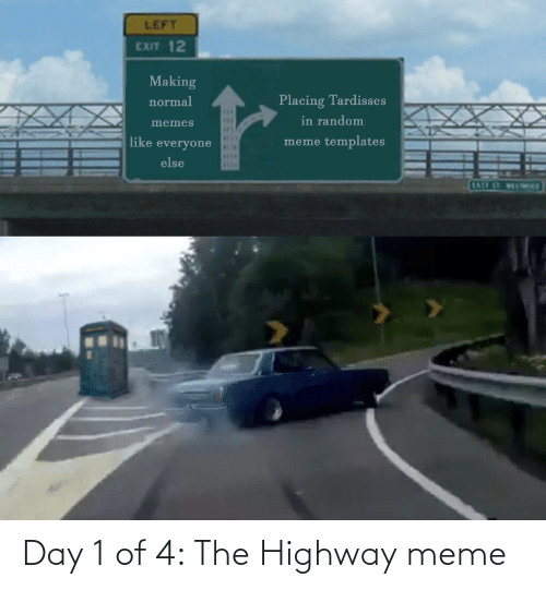 Doctor Who: Day 1 of 4: The Highway meme
