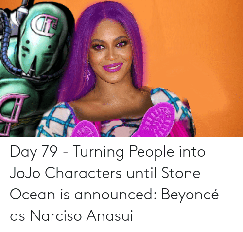 Beyonce: Day 79 - Turning People into JoJo Characters until Stone Ocean is announced: Beyoncé as Narciso Anasui