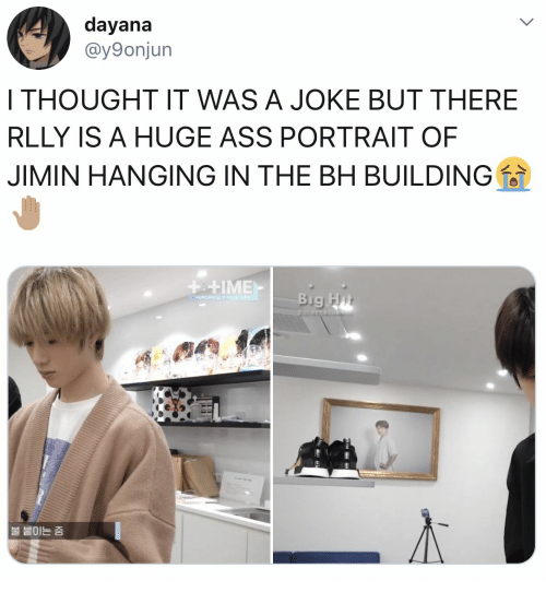 Ass, Thought, and Big: dayana  @y9onjun  I THOUGHT IT WAS A JOKE BUT THERE  RLLY IS A HUGE ASS PORTRAIT OF  JIMIN HANGING IN THE BH BUILDING  ++IME  Big Hit  +OMORRONX 40THE  Entertainge  |불 붙이는 중