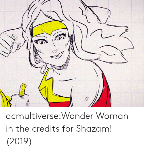 Wonder Woman: dcmultiverse:Wonder Woman in the credits for Shazam! (2019)
