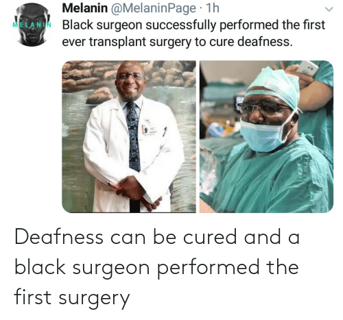 The First: Deafness can be cured and a black surgeon performed the first surgery