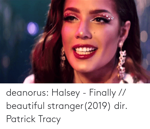patrick: deanorus:  Halsey - Finally // beautiful stranger(2019) dir. Patrick Tracy