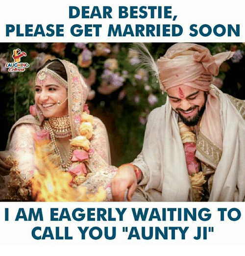 """Soon..., Waiting..., and Indianpeoplefacebook: DEAR BESTIE  PLEASE GET MARRIED SOON  LAUGHING  I AM EAGERLY WAITING TO  CALL YOU """"AUNTY JI"""""""